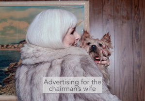 advertising for the chairmans wife